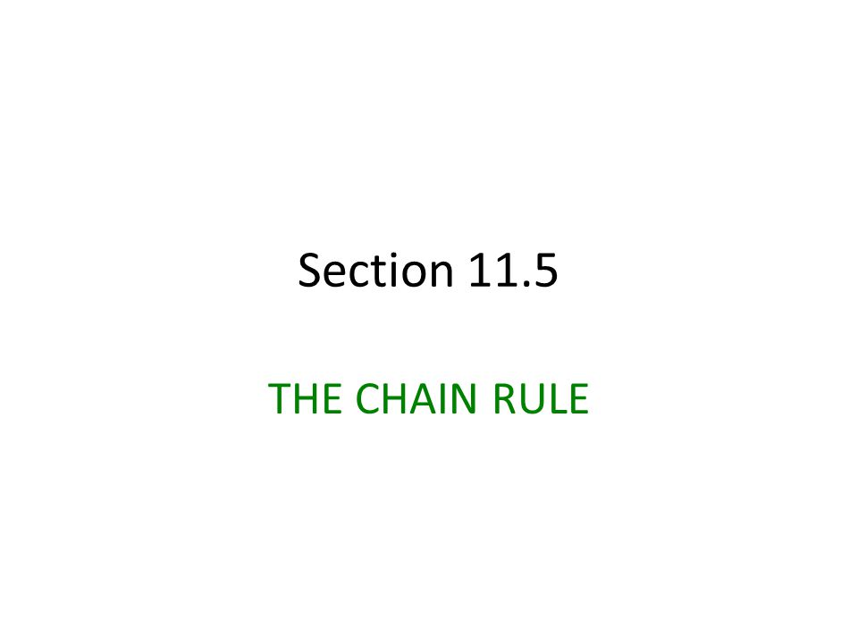 Section 11.5 THE CHAIN RULE