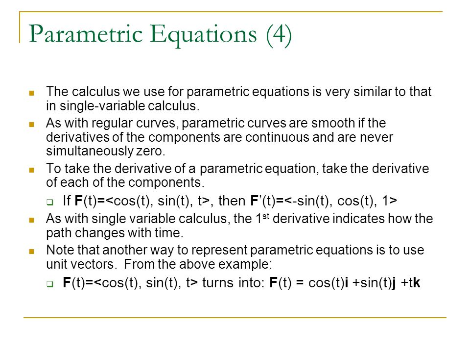 The calculus we use for parametric equations is very similar to that in single-variable calculus.