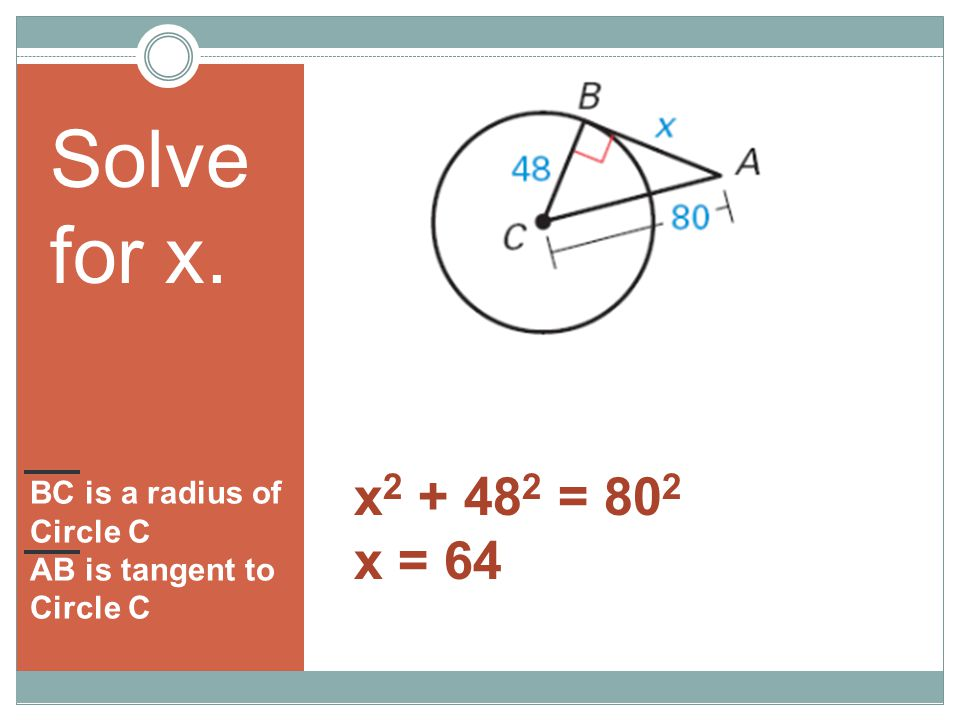 R S T If two segments from the same exterior point are tangent to a circle, then they are congruent.