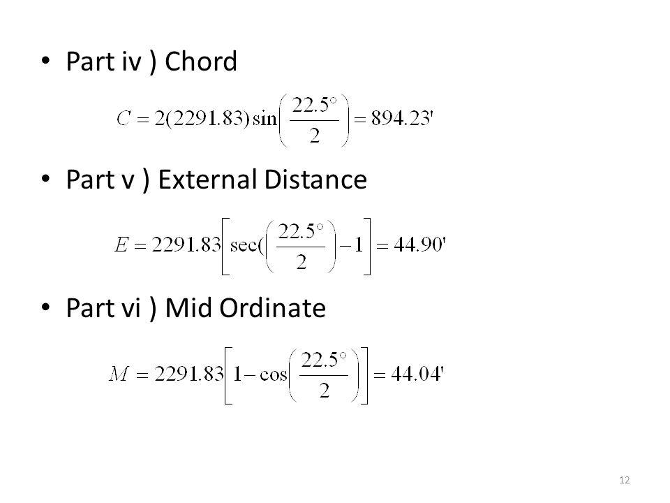 Part iv ) Chord Part v ) External Distance Part vi ) Mid Ordinate 12