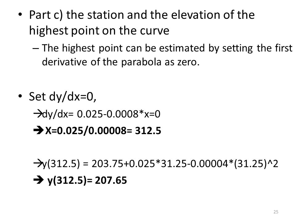 Part c) the station and the elevation of the highest point on the curve – The highest point can be estimated by setting the first derivative of the pa