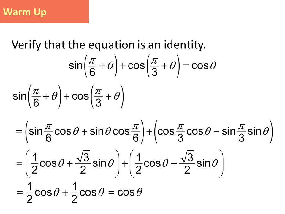 Warm Up Verify that the equation is an identity.