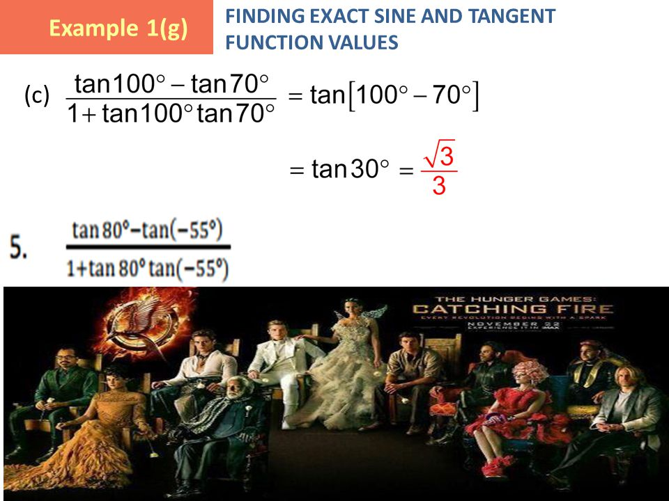 5.4 Example 1 Finding Exact Sine and Tangent Function Values (cont.) (c) Example 1(g) FINDING EXACT SINE AND TANGENT FUNCTION VALUES