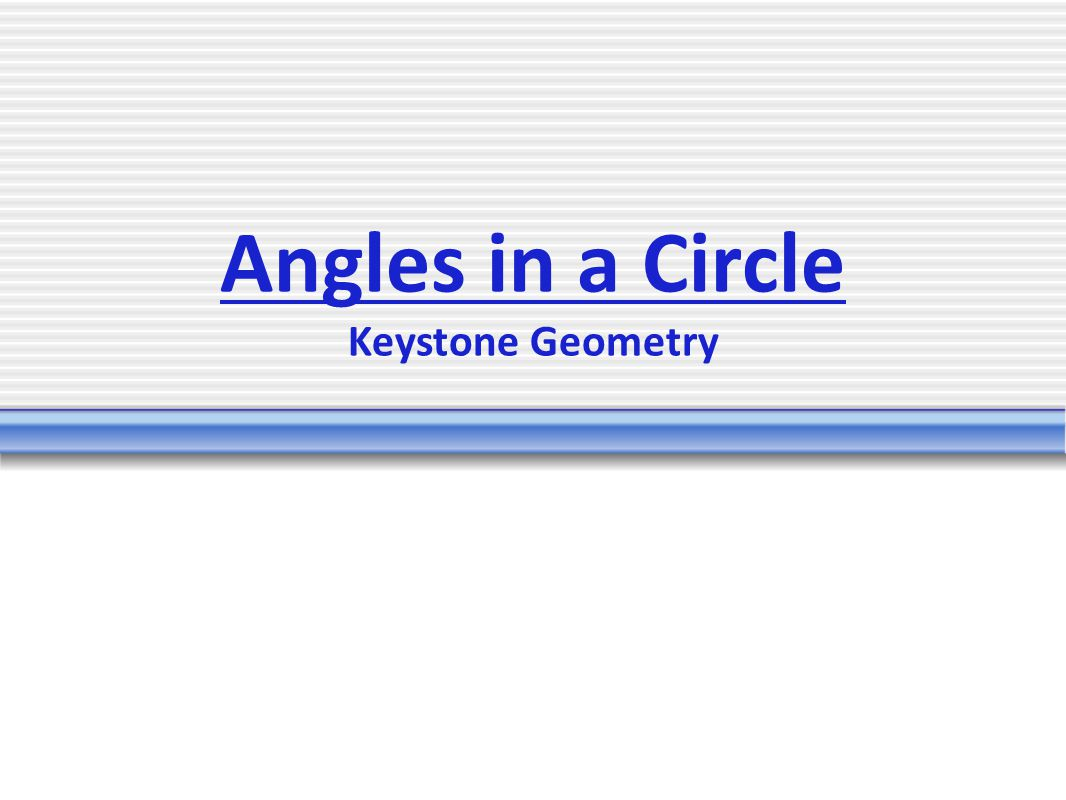 Types of Angles There are four different types of angles in any given circle.