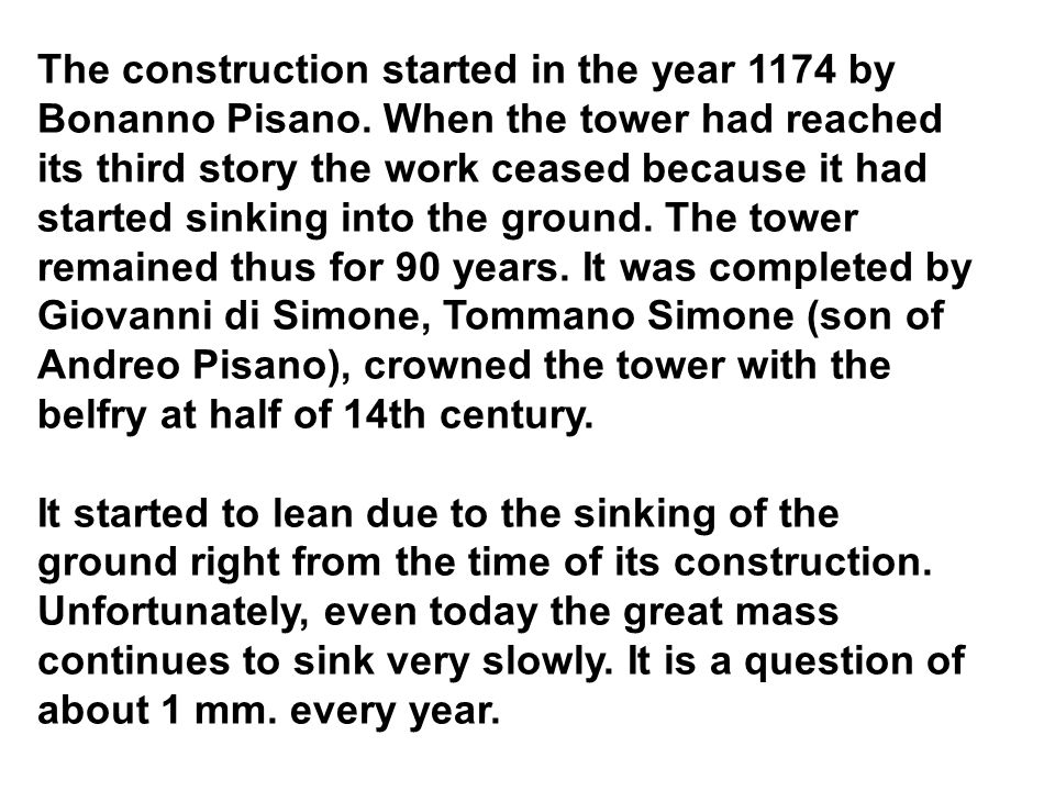 The construction started in the year 1174 by Bonanno Pisano.