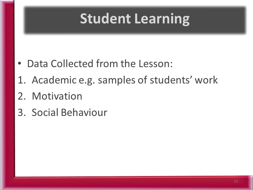 Data Collected from the Lesson: 1.Academic e.g.