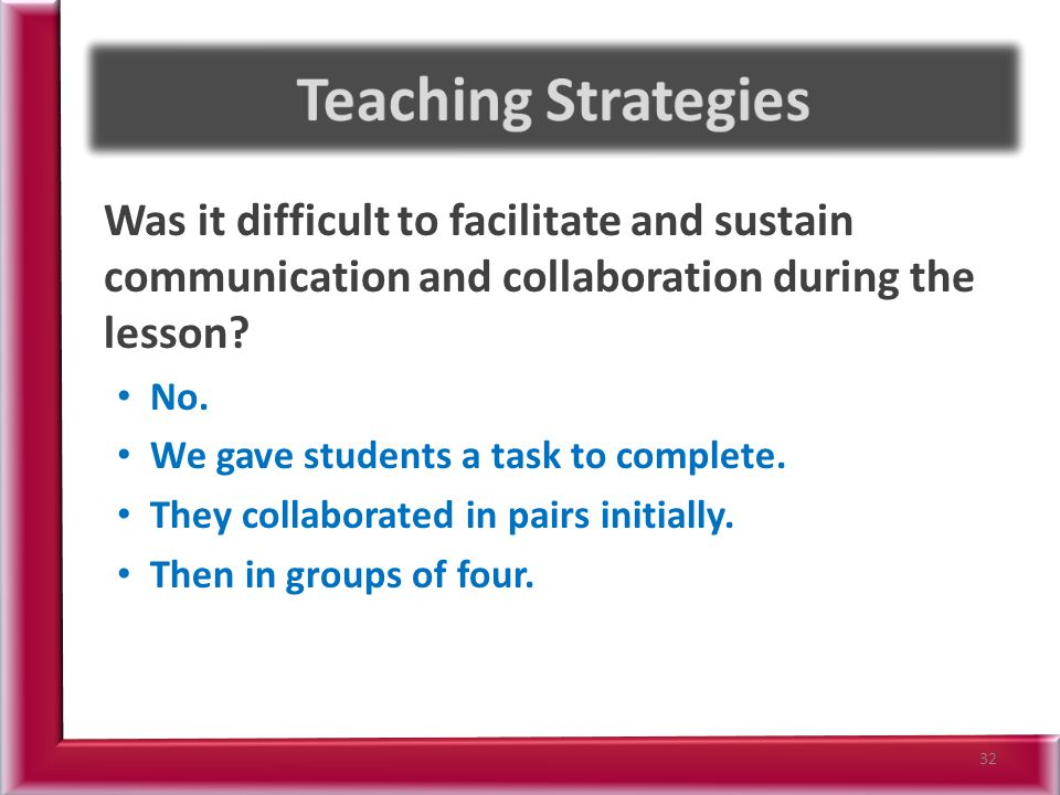 Was it difficult to facilitate and sustain communication and collaboration during the lesson.
