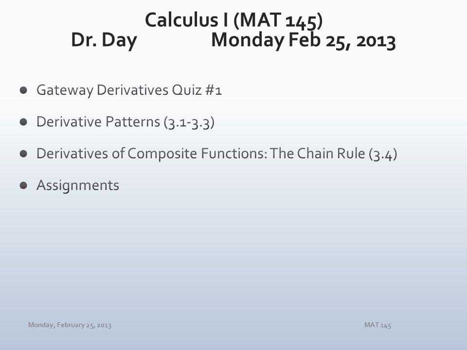 Monday, February 25, 2013MAT 145