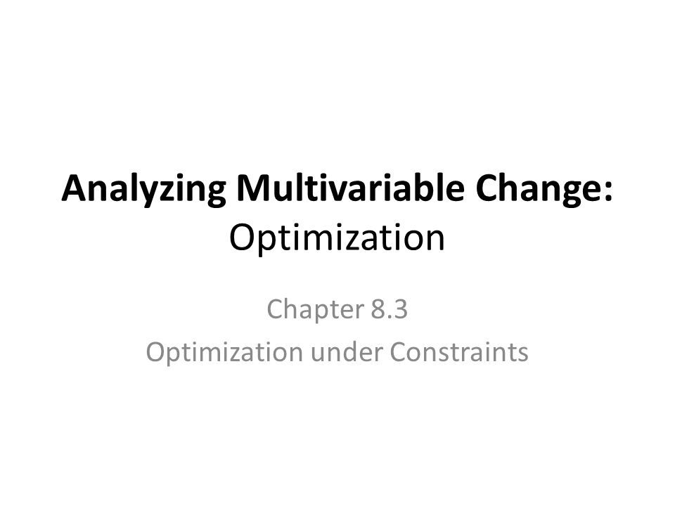 In many optimization applications, the context dictates constraints on what input values can be used.