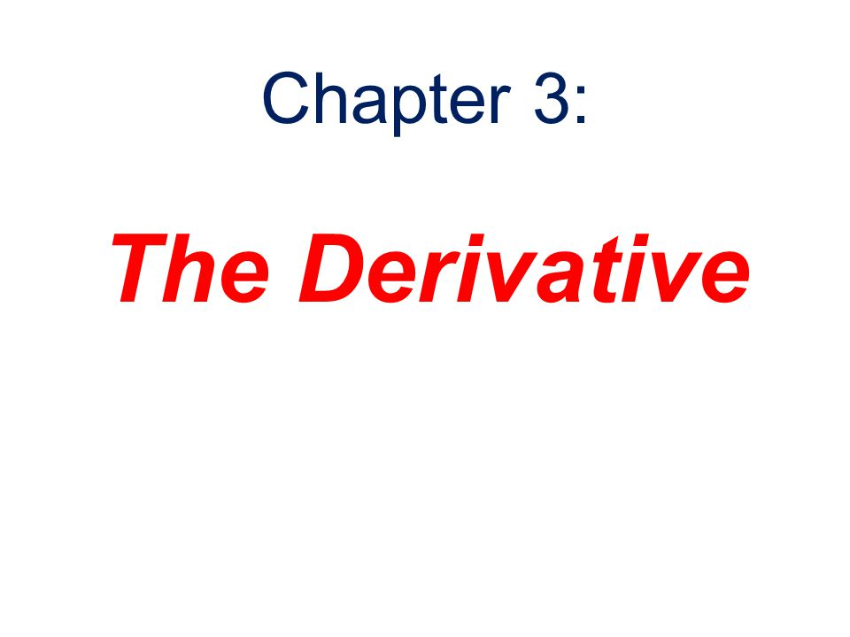 The Derivative Chapter 3: