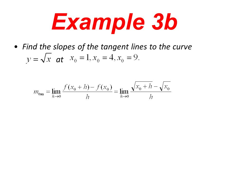 Example 3b Find the slopes of the tangent lines to the curve at