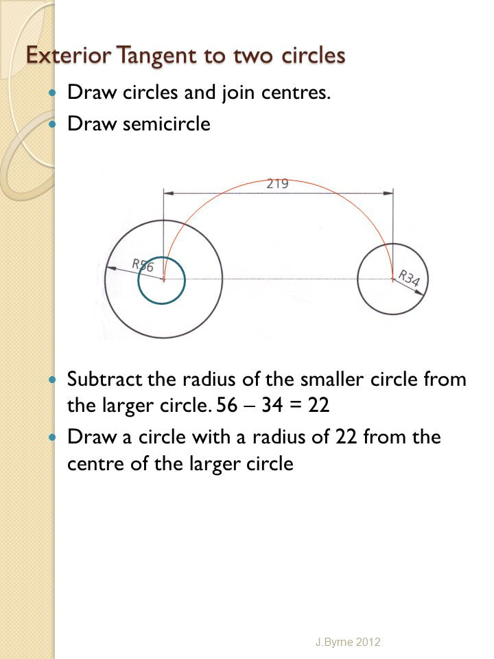 Exterior Tangent to two circles Draw circles and join centres.