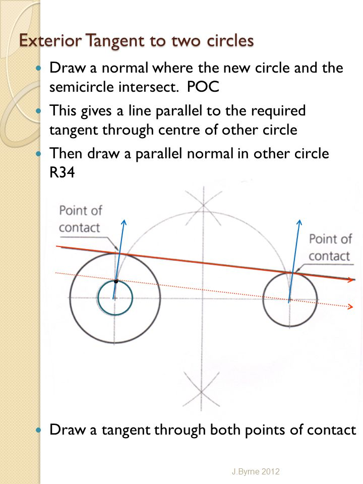 Exterior Tangent to two circles Draw a normal where the new circle and the semicircle intersect.