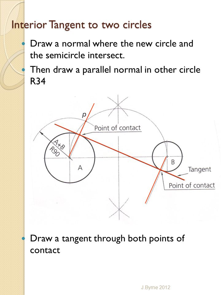 Interior Tangent to two circles Draw a normal where the new circle and the semicircle intersect.
