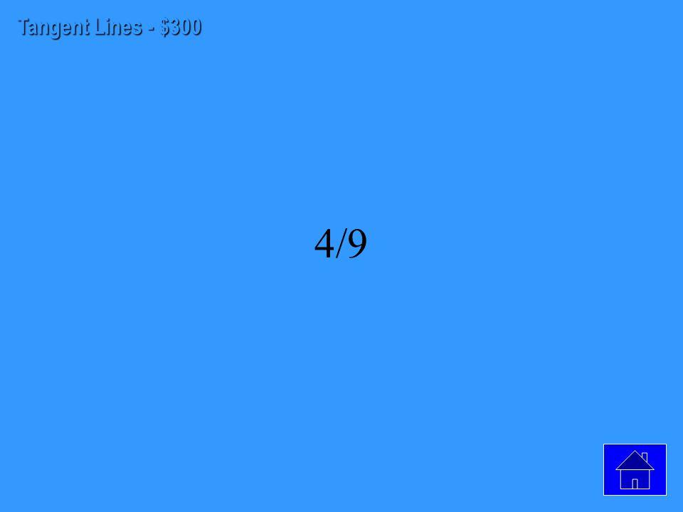 Tangent Lines - $200 -1/2