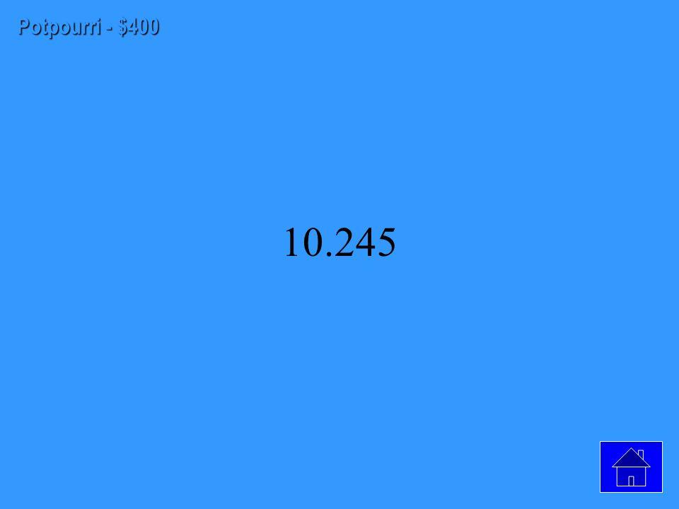 Potpourri - $300 a = -5/2, b = -11/4