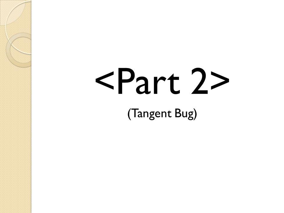 (Tangent Bug)