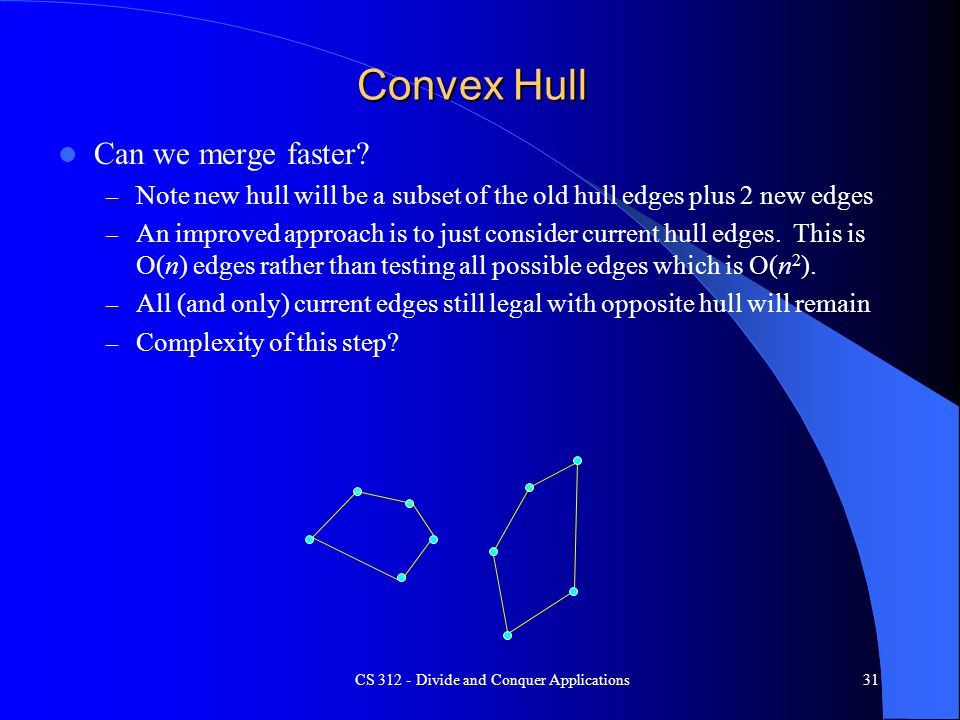 Convex Hull Can we merge faster.