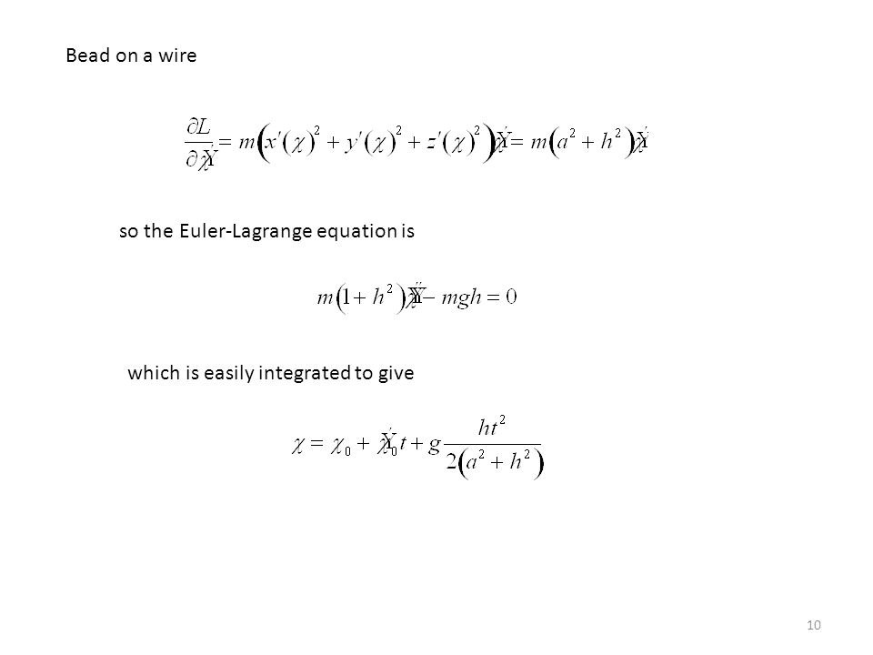 10 Bead on a wire so the Euler-Lagrange equation is which is easily integrated to give