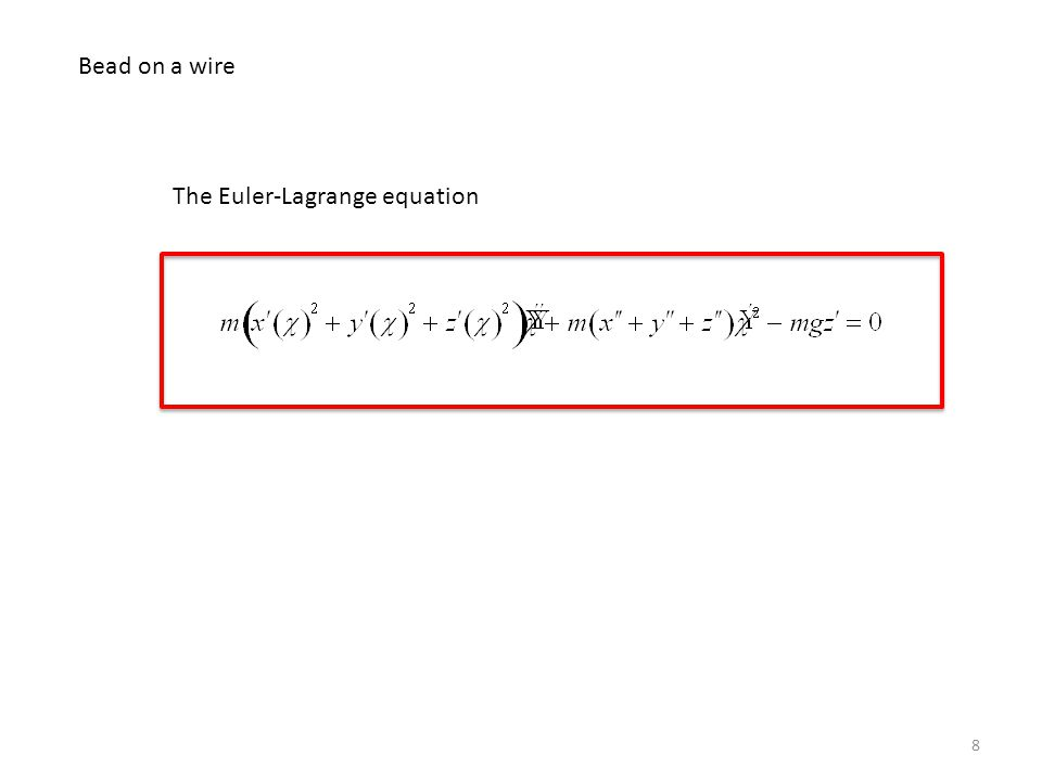 8 Bead on a wire The Euler-Lagrange equation