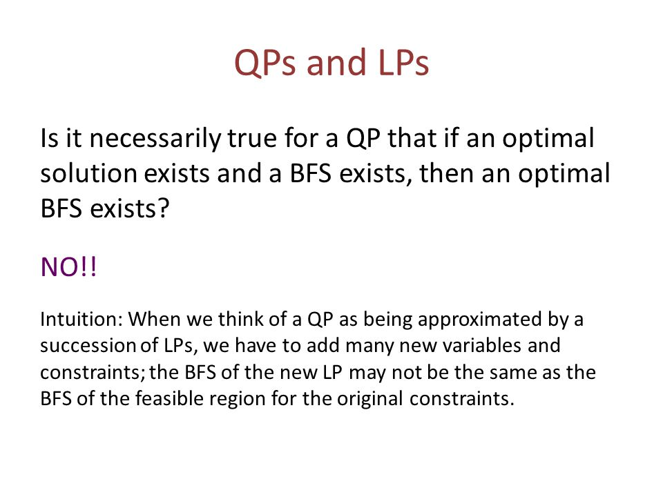QPs and LPs Is it necessarily true for a QP that if an optimal solution exists and a BFS exists, then an optimal BFS exists.