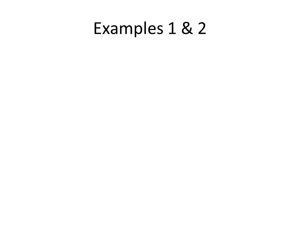 Examples 1 & 2