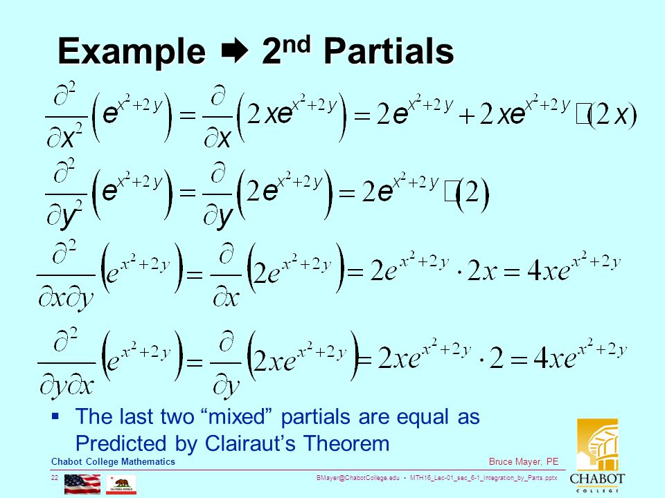 BMayer@ChabotCollege.edu MTH16_Lec-01_sec_6-1_Integration_by_Parts.pptx 22 Bruce Mayer, PE Chabot College Mathematics Example  2nd Partials  The last two mixed partials are equal as Predicted by Clairaut's Theorem
