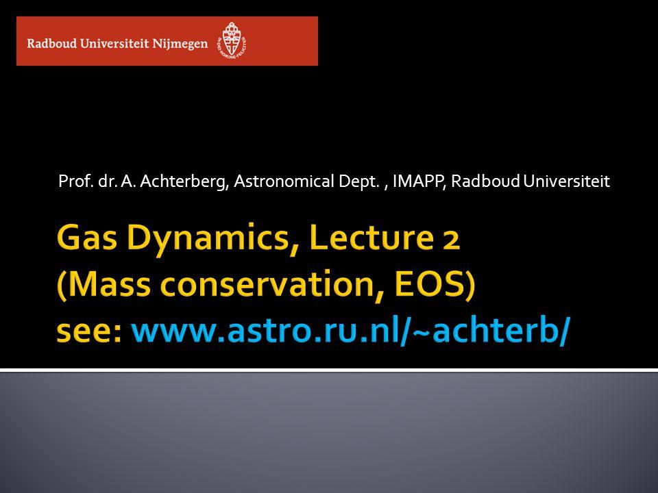 Prof. dr. A. Achterberg, Astronomical Dept., IMAPP, Radboud Universiteit