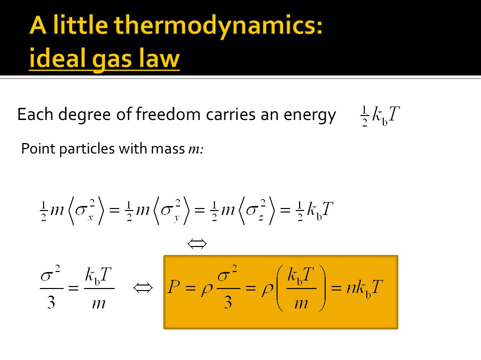 Each degree of freedom carries an energy Point particles with mass m :