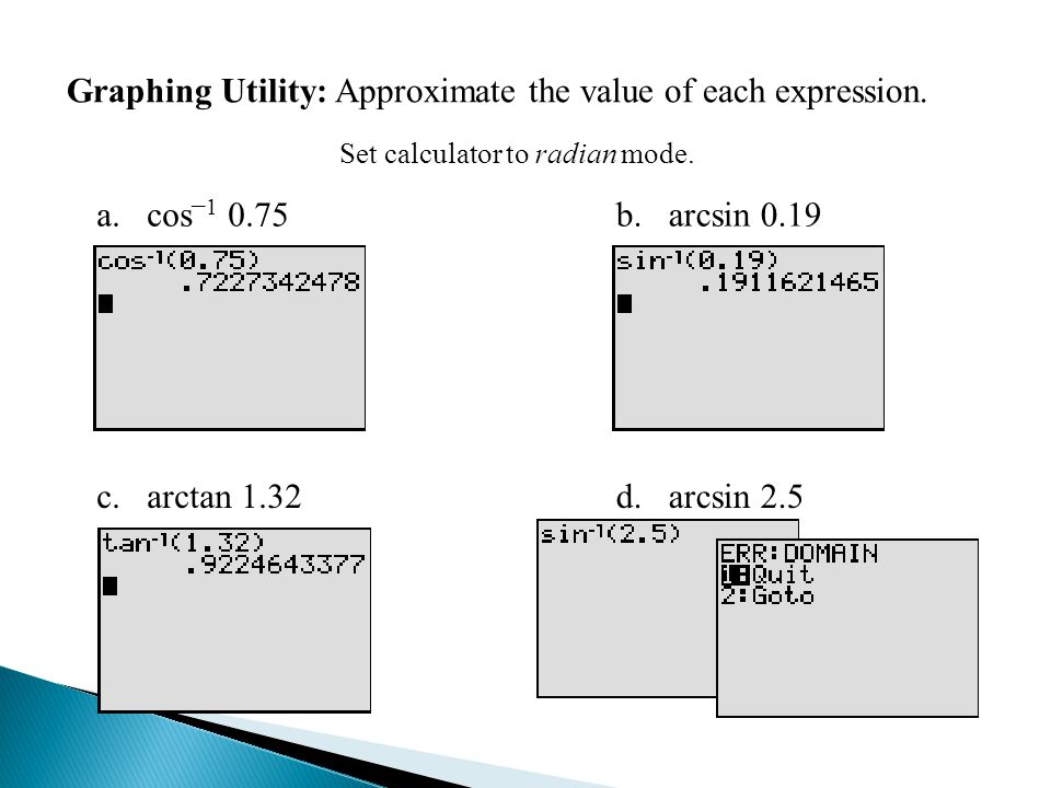 Graphing Utility: Inverse Functions Graphing Utility: Approximate the value of each expression.