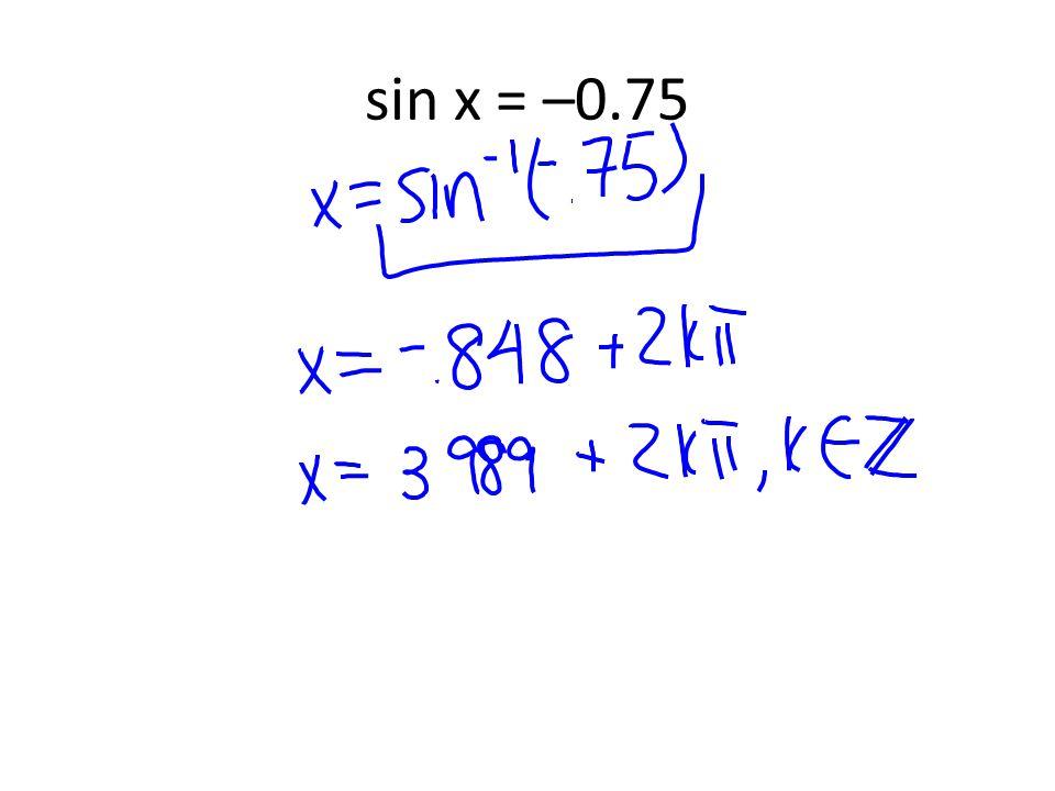 sin x = –0.75
