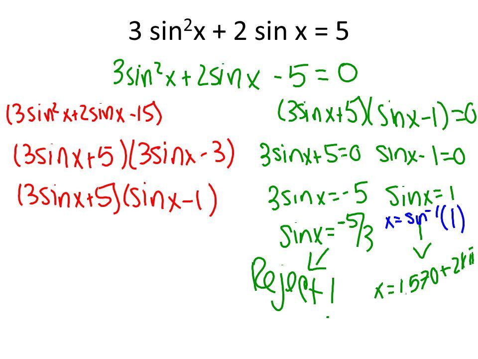 3 sin 2 x + 2 sin x = 5