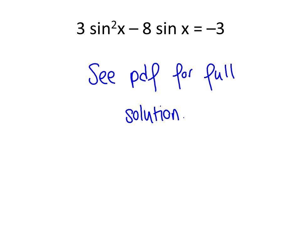3 sin 2 x – 8 sin x = –3