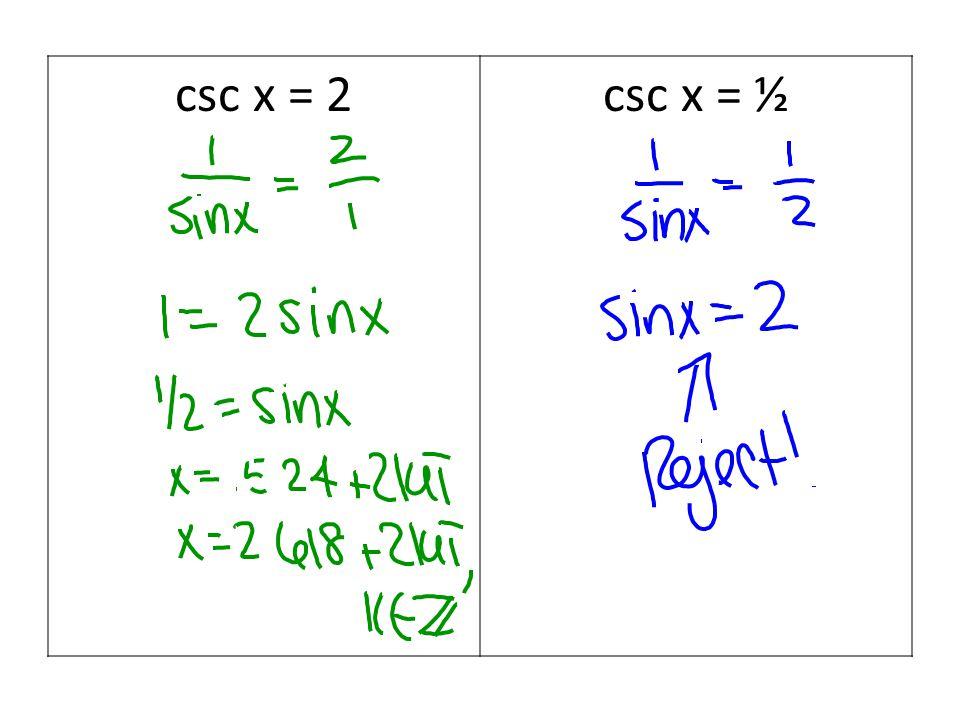 csc x = 2csc x = ½