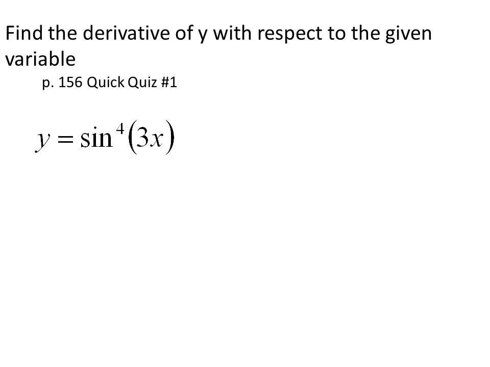 Find the derivative of y with respect to the given variable p. 156 Quick Quiz #1