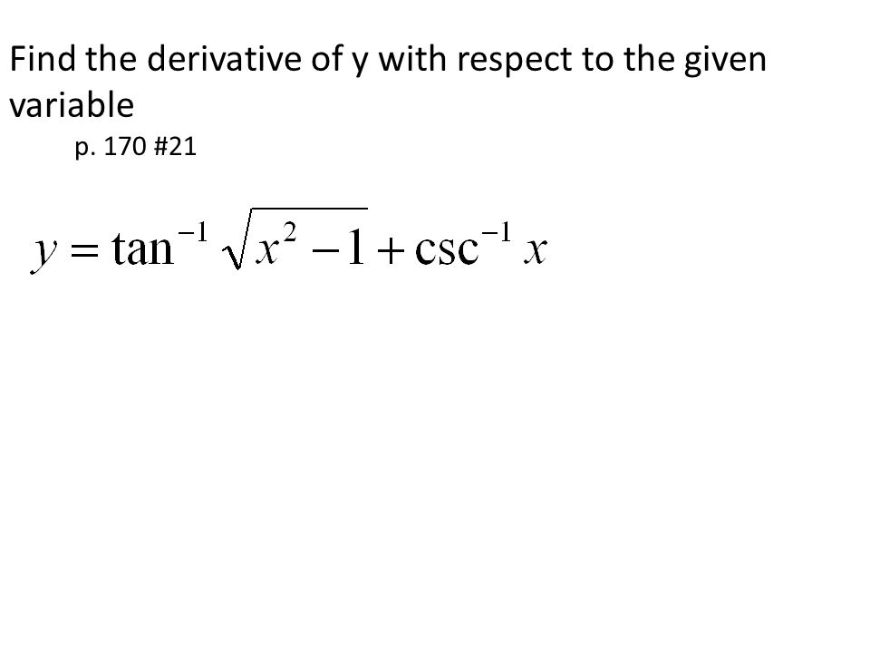Find the derivative of y with respect to the given variable p. 170 #21