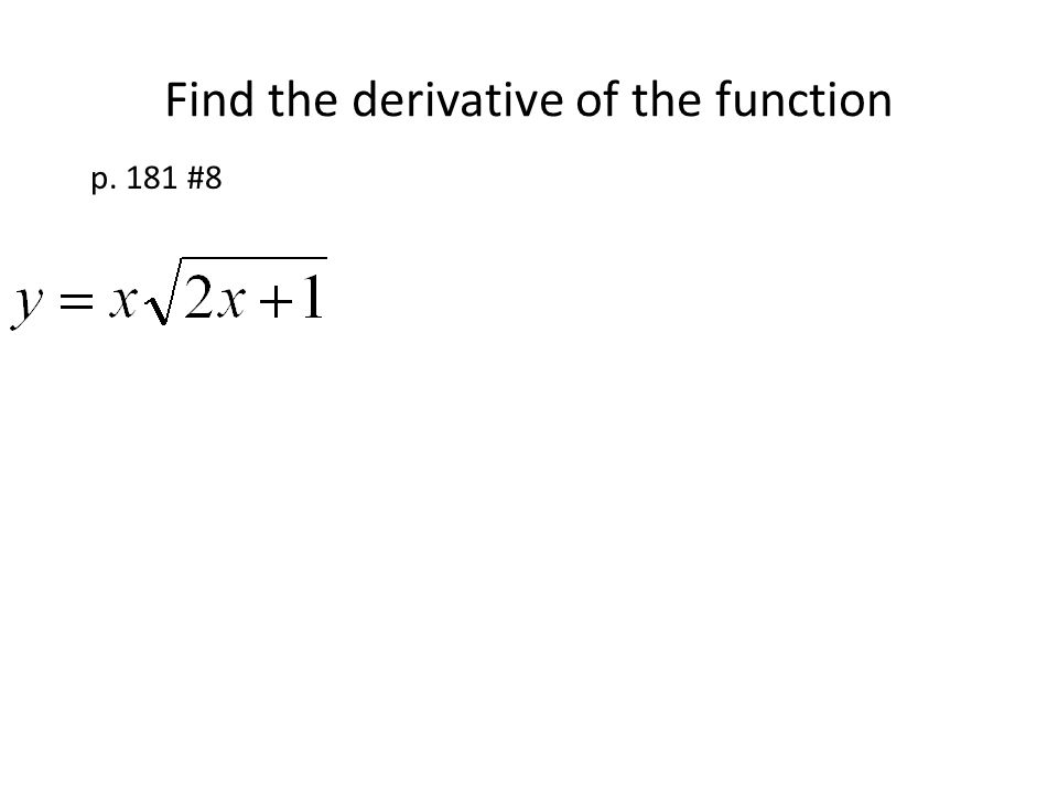 Find the derivative of the function p. 181 #8