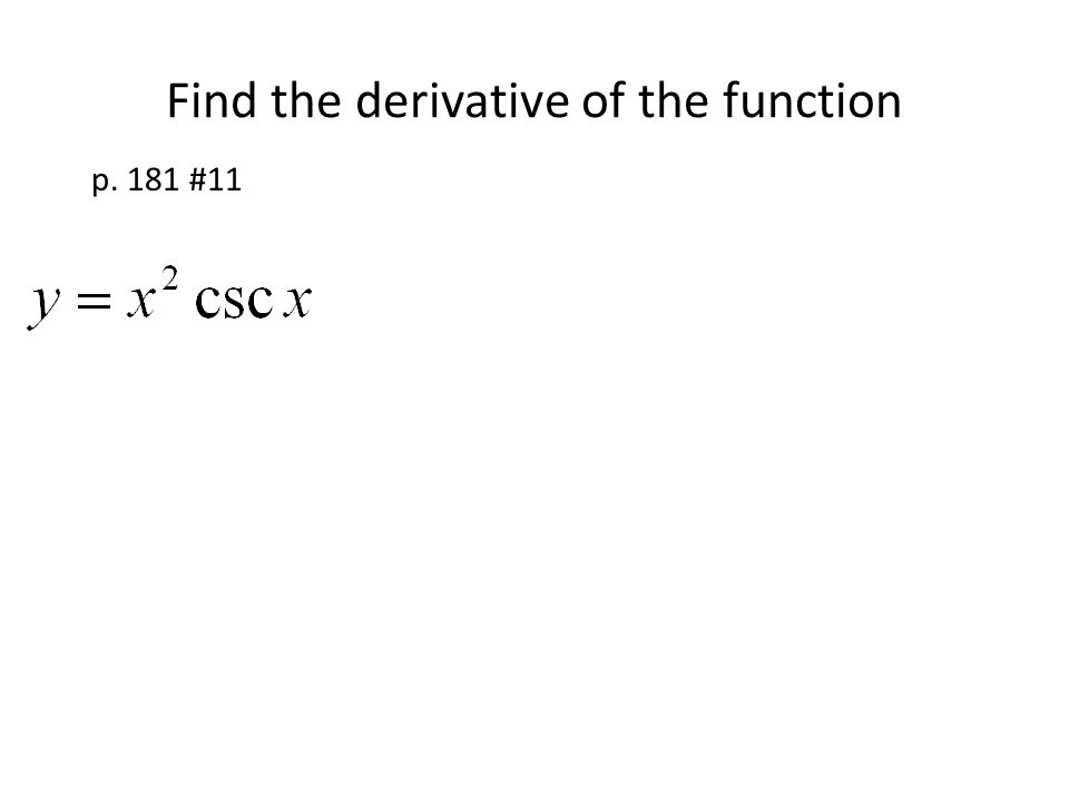Find the derivative of the function p. 181 #11