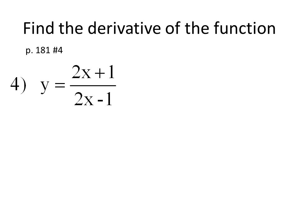 Find the derivative of the function p. 181 #4