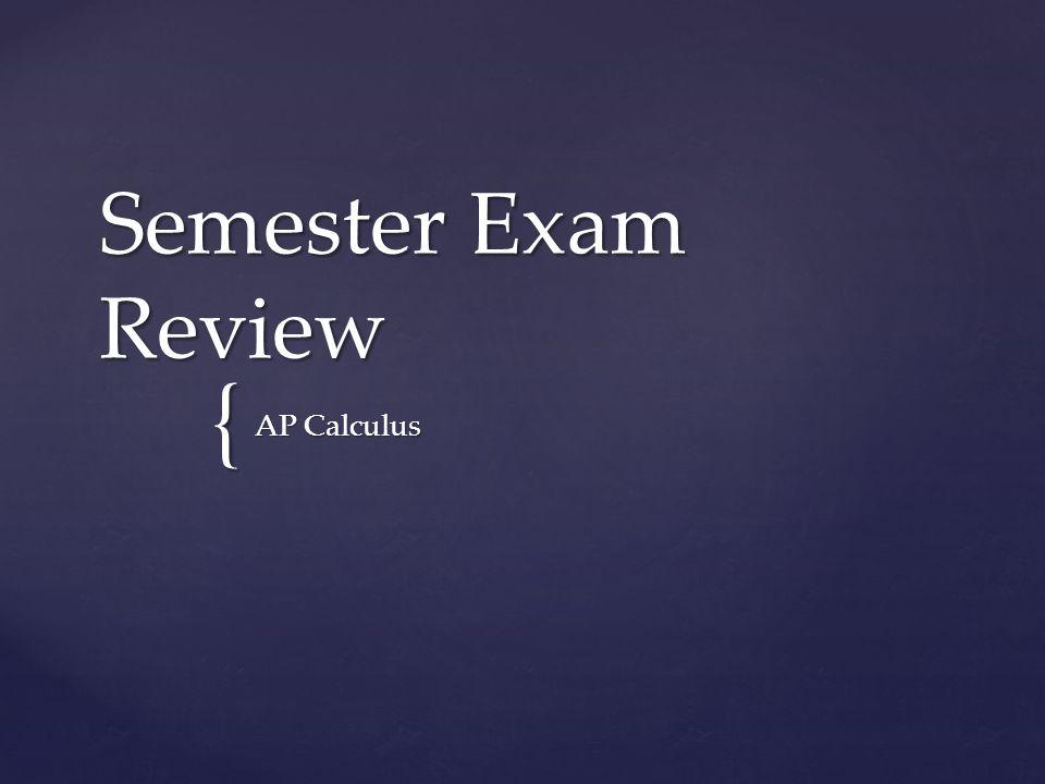 { Semester Exam Review AP Calculus