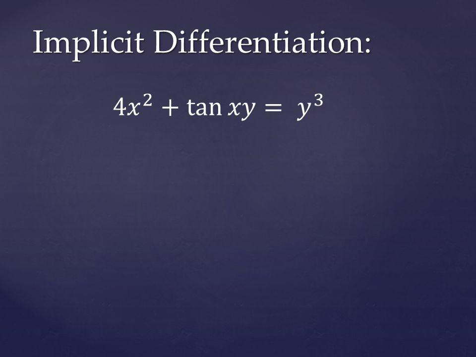 Implicit Differentiation: