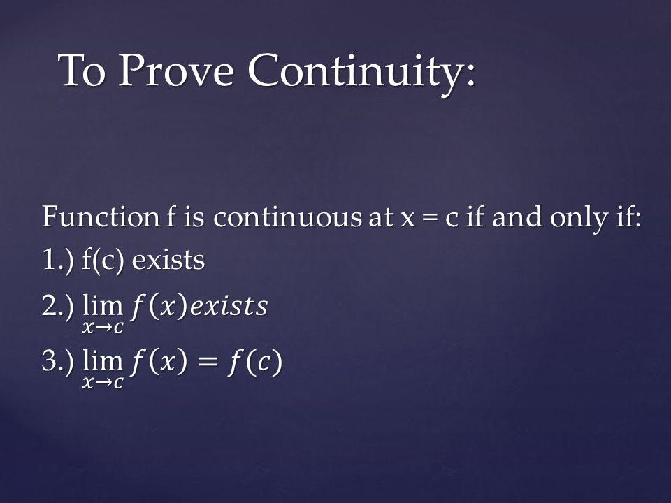 To Prove Continuity: