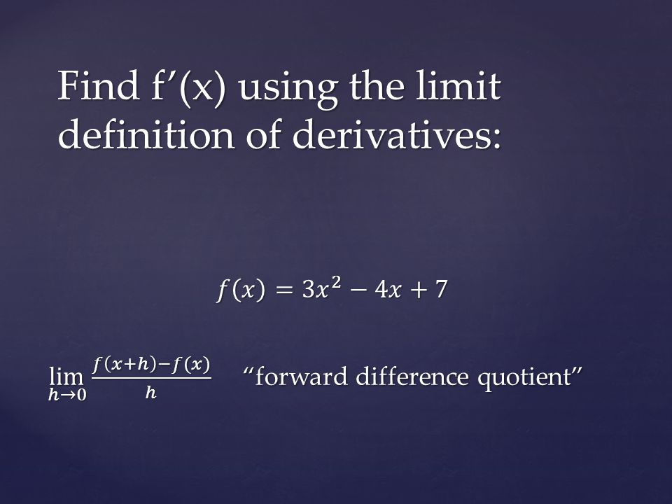 Derivatives by limits:
