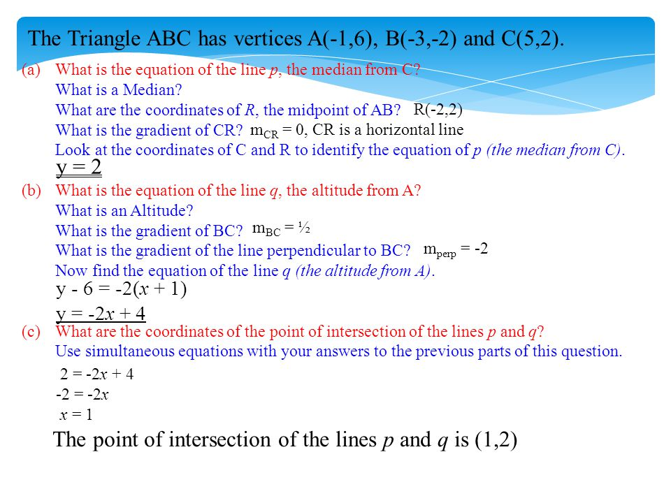 (a)What is the equation of the line p, the median from C? What is a Median? What are the coordinates of R, the midpoint of AB? What is the gradient of