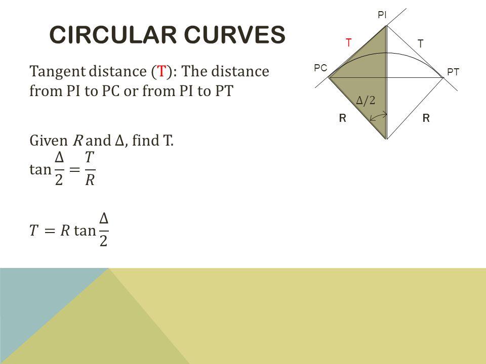 CIRCULAR CURVES PT PC PI T T RR Δ/2