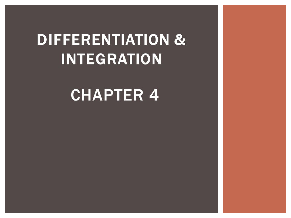 DIFFERENTIATION & INTEGRATION CHAPTER 4