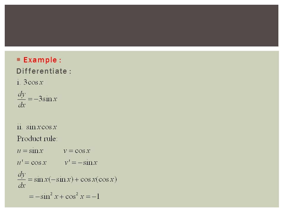  Example : Differentiate :
