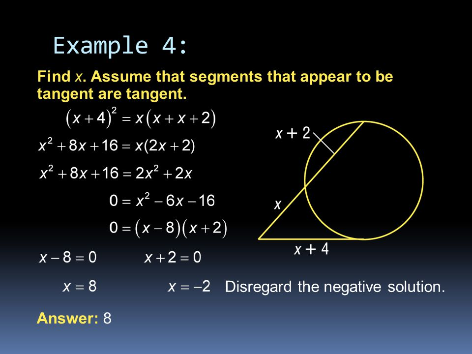 Answer: 8 Find x. Assume that segments that appear to be tangent are tangent.