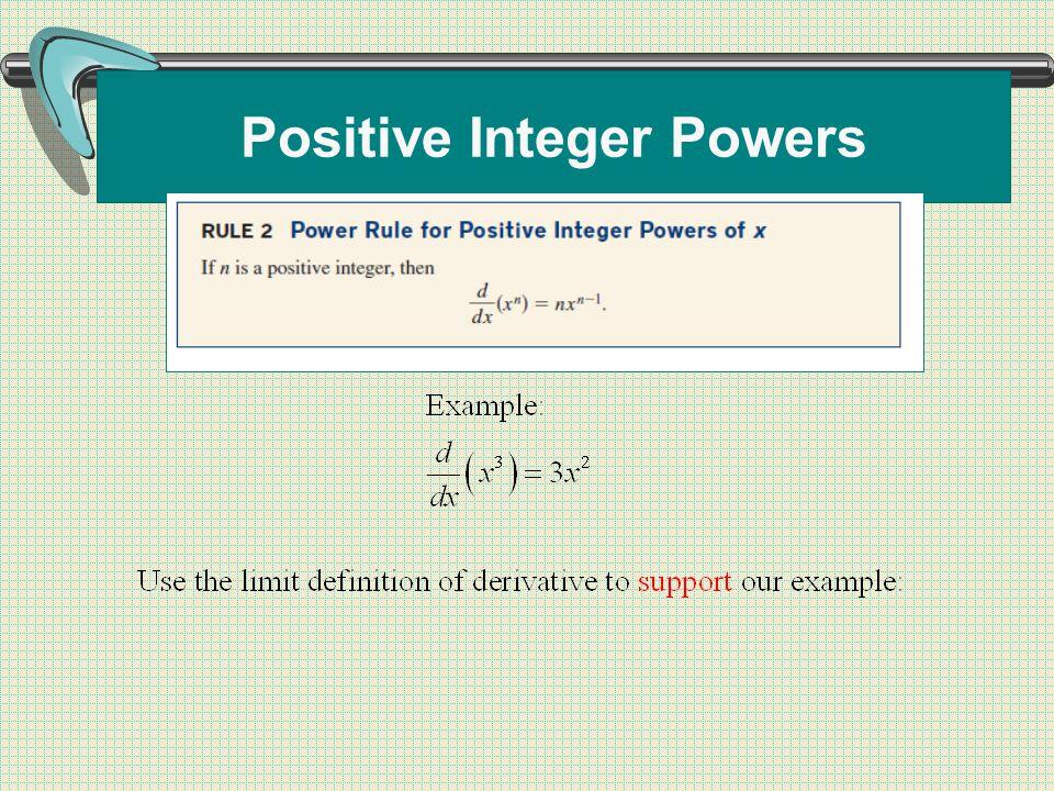 Positive Integer Powers