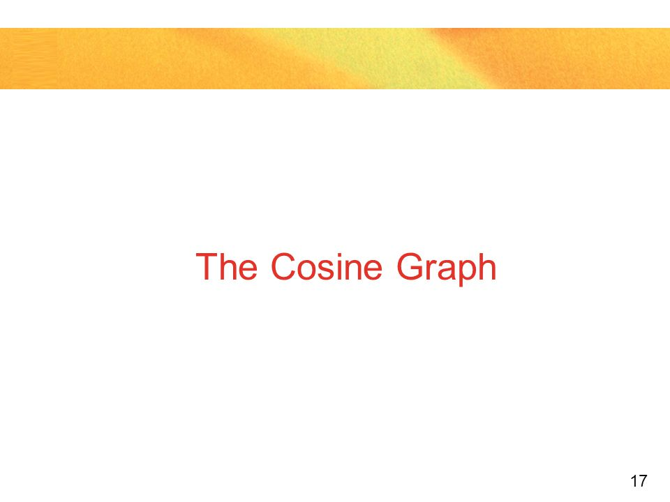 17 The Cosine Graph